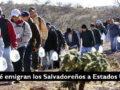 10 Razones por las que los Salvadoreños emigran a Estados Unidos
